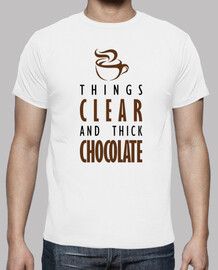 Things clear and thick chocolate