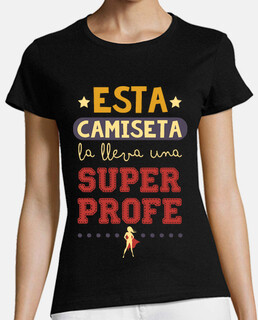 this t-shirt bears a superprofe