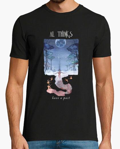 Camiseta todas las cosas tienen un pasado