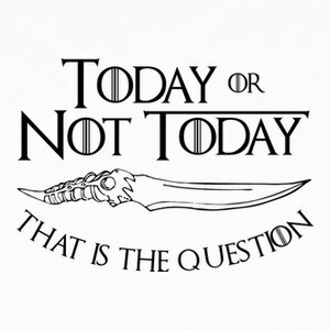 Today Or Not Today (Black) T-shirts