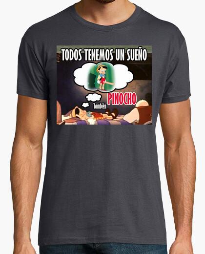 Camiseta TODOS TENEMOS UN SUEÑO...PINOCHO TAMBIÉN