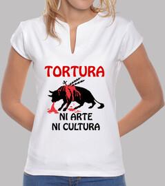 Tortura NI ARTE NI CULTURA
