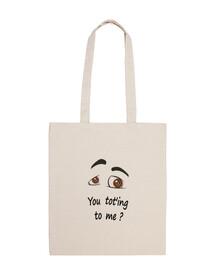 tote-bag: you tot39ing to me?