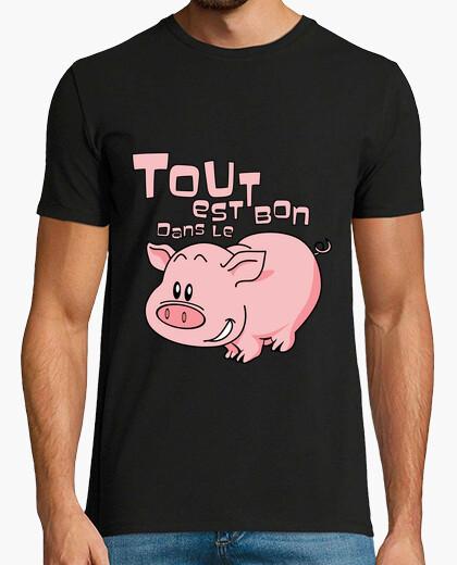 Tee-shirt Tout est bon dans le ...