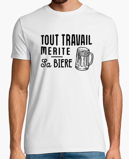 Tee-shirt Tout travail merite sa biere