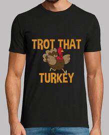 Trot that turkey