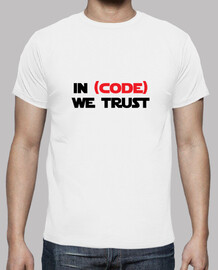 Tshirt Geek - In code we trust