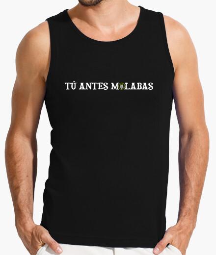 Camiseta Tu antes molabas