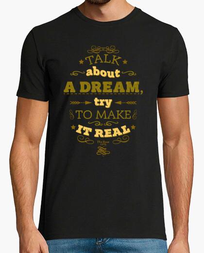 Tee-shirt tu parles d'un dream