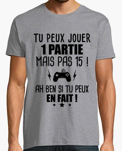 Tee-shirt tu peux jouer 1 partie