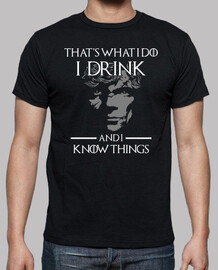 Tyrion - That's What I Do I Drink and I Know Things (Game of Thrones)