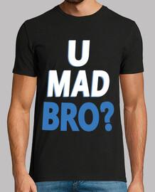 u mad bro - you mad bro