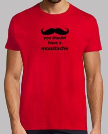 U should have a moustache