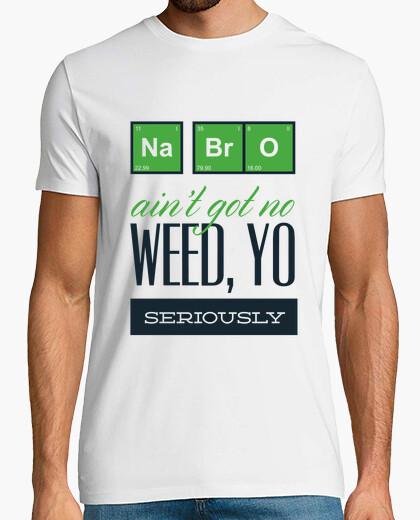 T-shirt un fratello non got weed  io seriamente