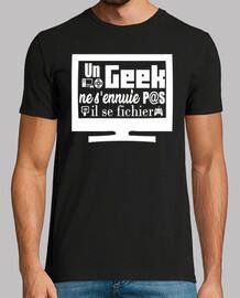 un geek ne s'ennuie pas il se fichier