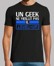 un geek ne vieillit pas il level up