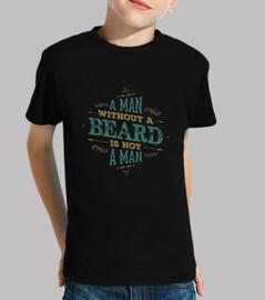 un hombre sin barba no es un niño hombre camiseta