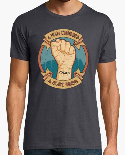 T-shirt un uomo sceglie, uno schiavo obbedisce