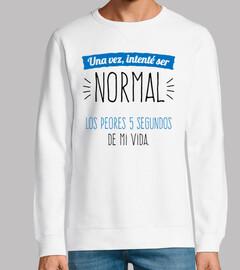 Una Vez Intenté Ser Normal...