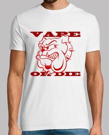 Vape or Die