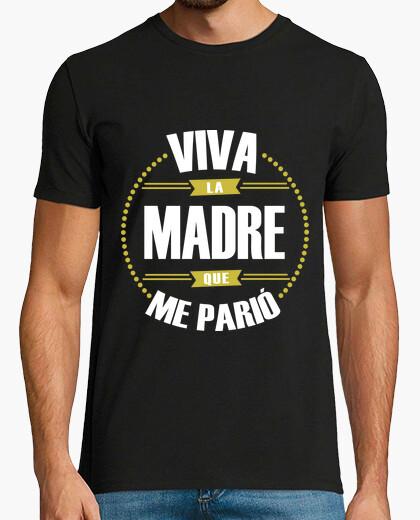 Camiseta VIVA LA MADRE QUE ME PARIÓ - nº 1045976 - Camisetas latostadora deada5f0a9d1e