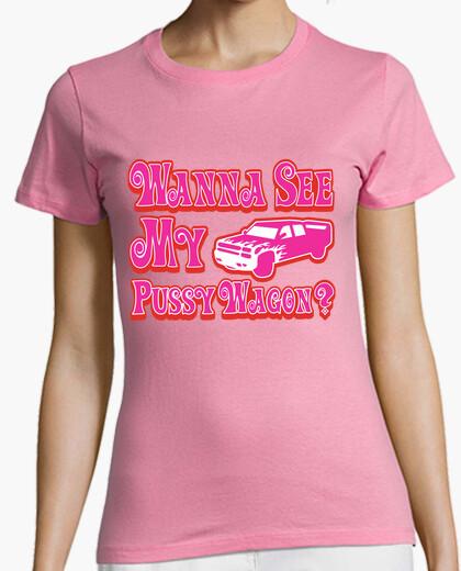 T-shirt voglio vedere la mia pussy wagon?
