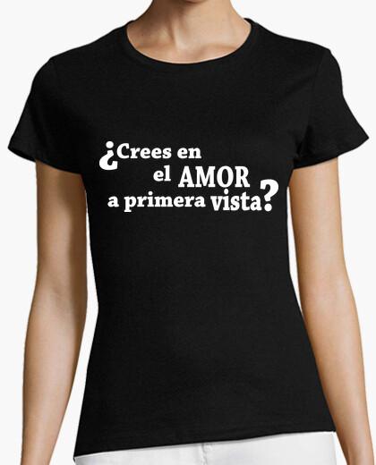 Tee-shirt Vous croyez en l'amour à première vue? ou je vais devoir passer 2 fois?