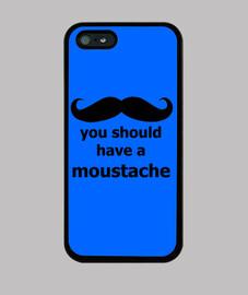 vous devriez avoir une moustache