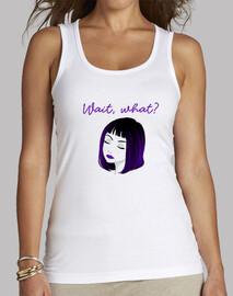 wait what? camiseta mujer tirantes