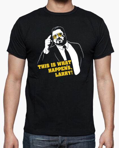 Tee-shirt Walter Sobchak - This Is What Happens, Larry! (The Big Lebowski)