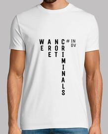 we are not criminals- camiseta chico-urbex y parkour