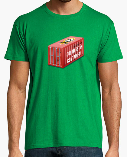 What are my container! t-shirt