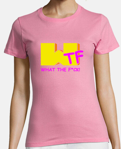 Camiseta What The F*ck - chica. (Versionando el logo de MTV)