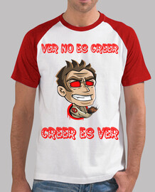 white and red shirt. the phrase of the canal, seeing is not believing, believing is seeing