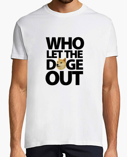 Who let the doge out - black t-shirt