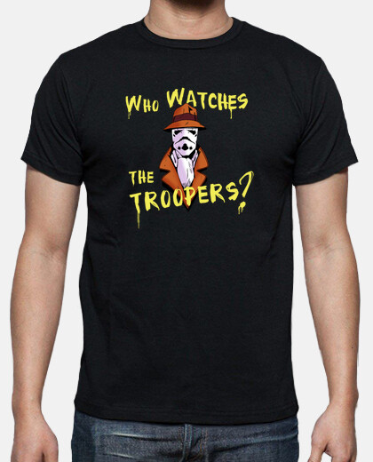 Camisetas Who Watches The Troopers?