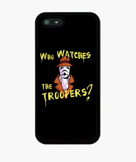 Who watches the troopers? iphone cases