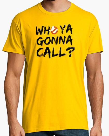 Camiseta Who ya gonna call?
