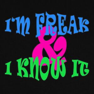 Camisetas Freak and I know it