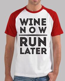 Wine Now Run Later. Chico