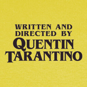 Camisetas Written and Directed by Quentin Tarantin
