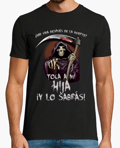 Tee-shirt y a-t-il une vie après la mort? touchez ma fille et vous saurez!