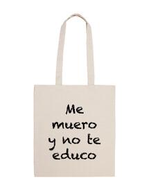 …y no te educo, bolsa
