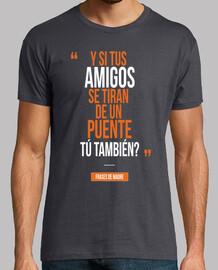 Y si tus amigos - Frases de madre. Camisa