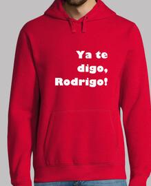 Ya te digo, Rodrigo! B - Sudadera chico
