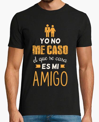 Camiseta Yo No Me Caso El Que Se Casa Es Mi Amigo