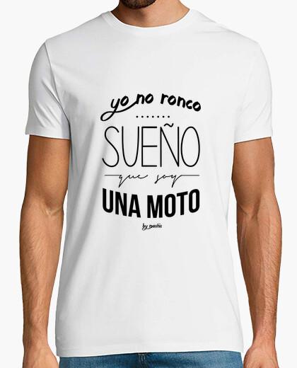 Camiseta Yo no ronco, sueño que soy una moto