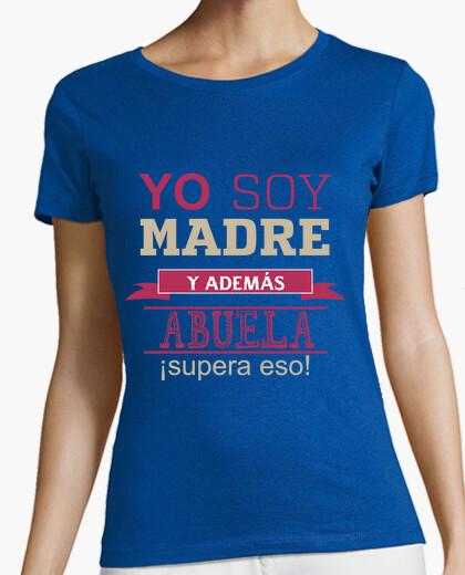 Camiseta Yo soy madre y ademas abuela