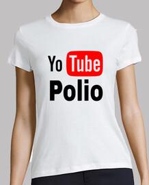 Yo Tube Polio Camiseta manga corta mujer