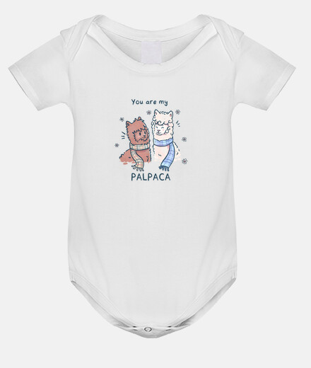 You are my Palpaca - Baby Onsie